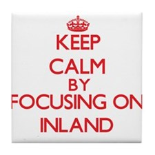 Keep Calm by focusing on Inland Tile Coaster