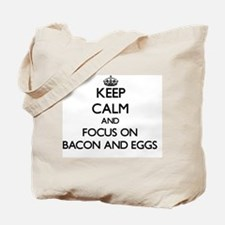 Keep Calm by focusing on Bacon And Eggs Tote Bag