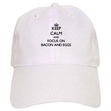 Keep Calm by focusing on Bacon And Eggs Baseball Cap