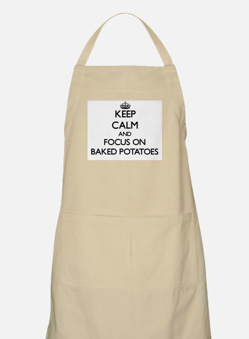 Keep Calm by focusing on Baked Potatoes Apron
