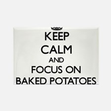Keep Calm by focusing on Baked Potatoes Magnets