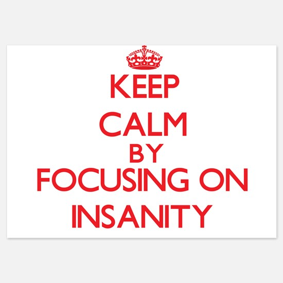 Keep Calm by focusing on Insanity Invitations