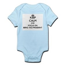 Keep Calm by focusing on Being Vice Pres Body Suit