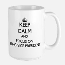 Keep Calm by focusing on Being Vice President Mugs