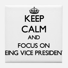 Keep Calm by focusing on Being Vice P Tile Coaster