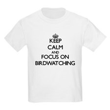 Keep Calm by focusing on Birdwatching T-Shirt