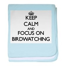 Keep Calm by focusing on Birdwatching baby blanket