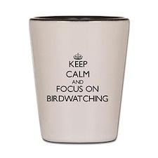 Keep Calm by focusing on Birdwatching Shot Glass