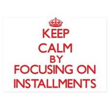 Keep Calm by focusing on Installments Invitations