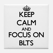 Keep Calm by focusing on Blts Tile Coaster