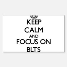 Keep Calm by focusing on Blts Decal