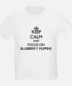 Keep Calm by focusing on Blueberry Muffins T-Shirt