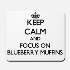 Keep Calm by focusing on Blueberry Muffi Mousepad