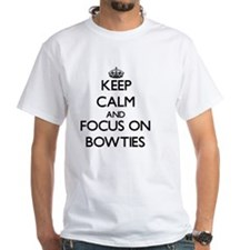Keep Calm by focusing on Bowties T-Shirt