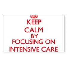 Keep Calm by focusing on Intensive Care Decal