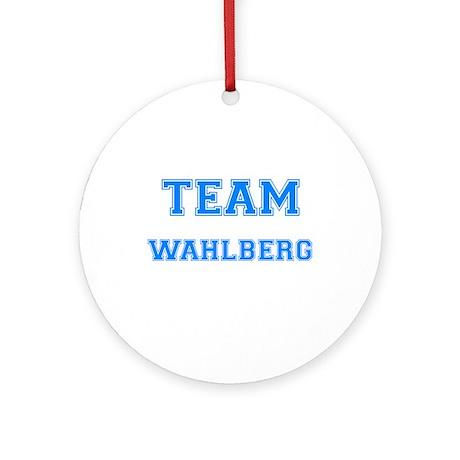 TEAM WAHLBERG Ornament (Round)