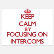 Keep Calm by focusing on Intercoms Invitations