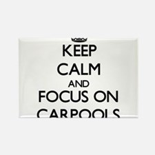 Keep Calm by focusing on Carpools Magnets