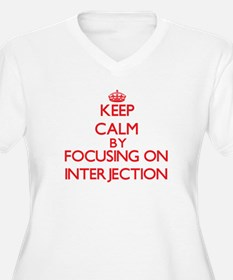Keep Calm by focusing on Interje Plus Size T-Shirt