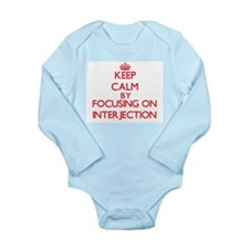 Keep Calm by focusing on Interjection Body Suit