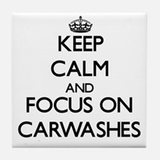 Keep Calm by focusing on Carwashes Tile Coaster