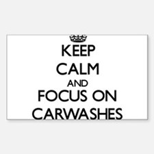 Keep Calm by focusing on Carwashes Decal