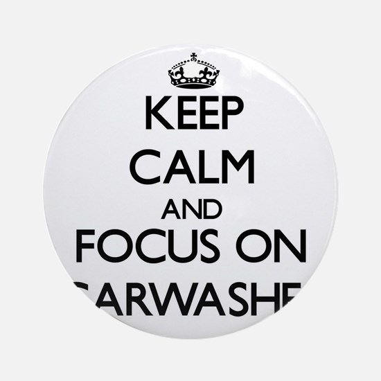 Keep Calm by focusing on Carwashe Ornament (Round)