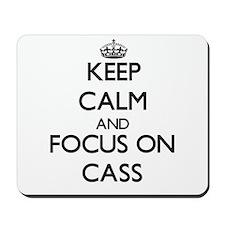 Keep Calm by focusing on Cass Mousepad