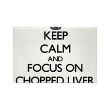 Keep Calm by focusing on Chopped Liver Magnets