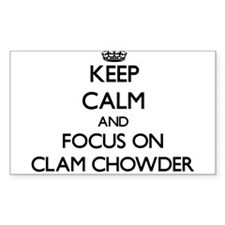 Keep Calm by focusing on Clam Chowder Decal
