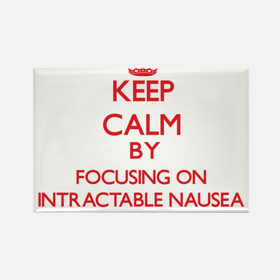 Keep Calm by focusing on Intractable Nause Magnets