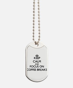 Keep Calm by focusing on Coffee Breaks Dog Tags