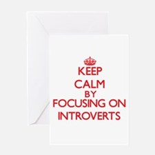 Keep Calm by focusing on Introverts Greeting Cards