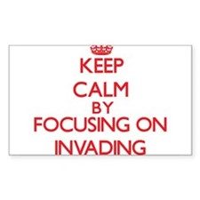 Keep Calm by focusing on Invading Decal