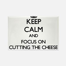 Keep Calm by focusing on Cutting The Chees Magnets