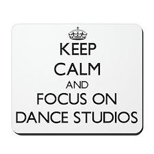 Keep Calm by focusing on Dance Studios Mousepad