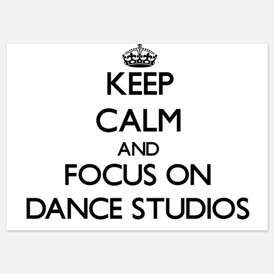 Keep Calm by focusing on Dance Studios Invitations