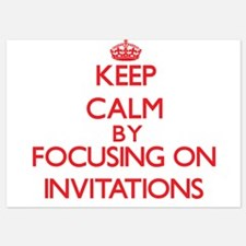 Keep Calm by focusing on Invitations Invitations