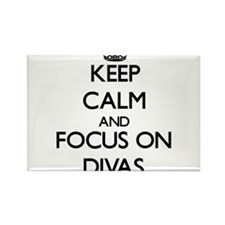 Keep Calm by focusing on Divas Magnets