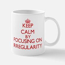 Keep Calm by focusing on Irregularity Mugs
