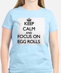 Keep Calm by focusing on Egg Rolls T-Shirt