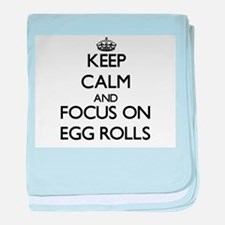 Keep Calm by focusing on Egg Rolls baby blanket