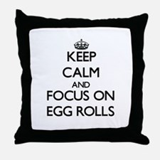 Keep Calm by focusing on Egg Rolls Throw Pillow