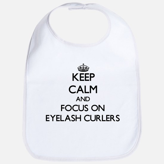 Keep Calm by focusing on Eyelash Curlers Bib