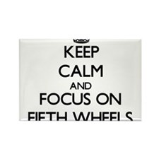 Keep Calm by focusing on Fifth Wheels Magnets