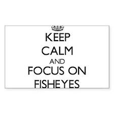 Keep Calm by focusing on Fisheyes Decal