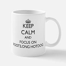 Keep Calm by focusing on Foot-Long Hotdog Mugs