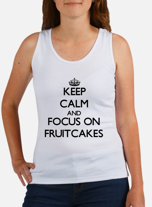 Keep Calm by focusing on Fruitcakes Tank Top