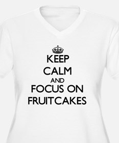Keep Calm by focusing on Fruitca Plus Size T-Shirt