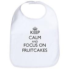 Keep Calm by focusing on Fruitcakes Bib